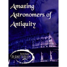 Amazing Astronomers of Antiquity